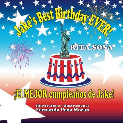 Jake's Best Birthday EVER! * ¡El MEJOR cumpleaños de Jake!: Rita Sosa