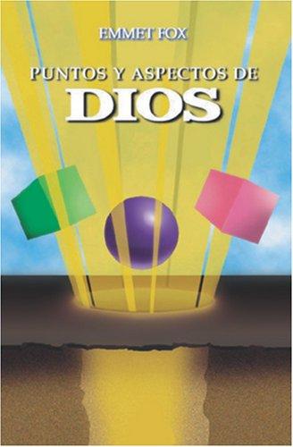 Puntos y Aspectos de Dios (Spanish Edition) (9962801125) by Fox, Emmet