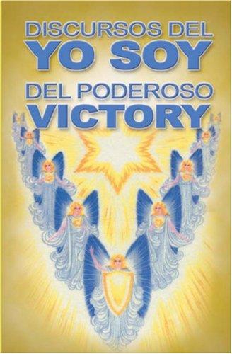 Discursos del YO SOY del Poderoso Víctory (Spanish Edition): Victory; Saint Germain; Puente ...