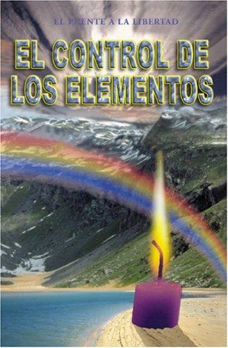 El Control de los Elementos (Spanish Edition): A la Libertad, Puente