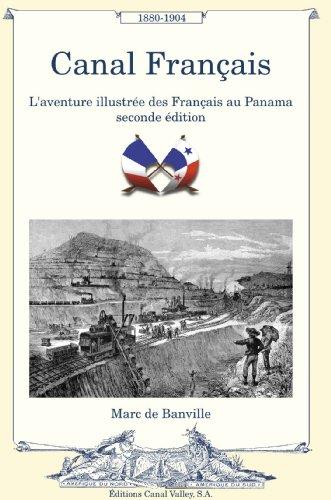 9789962891307: Canal Français, l'aventure illustrée des Français au Panama (1880-1904)