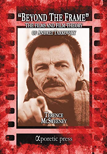 9789963221400: Beyond the Frame: The Films and Film Theory of Andrei Tarkovsky