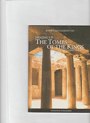 9789963291304: Digging up The Tombs of the Kings: A World Heritage Site