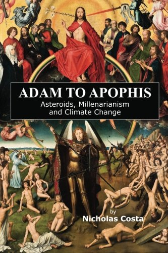 9789963291700: Adam to Apophis: Asteroids, Millenarianism and Climate Change