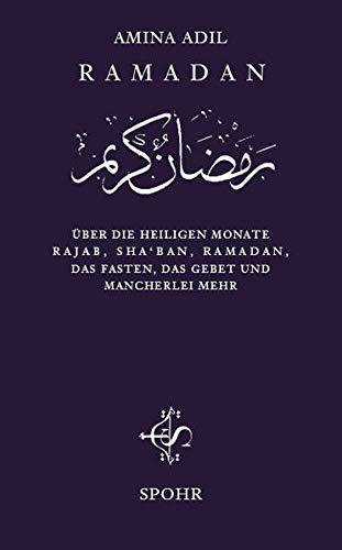 9789963400270: Ramadan: Über die heiligen Monate Rajab, Sha'bân, Ramadân, das Fasten, das Gebet und mancherlei mehr