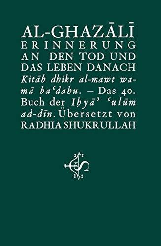Erinnerung an den Tod und das Leben: Abu Hamid Al-Ghazali,