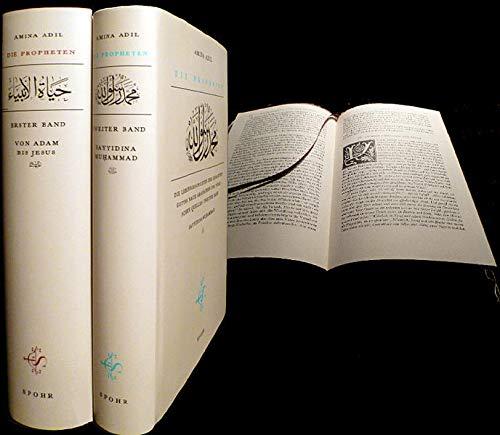 Die Propheten, Gesamtausgabe, 2 Bde. : Die Lebensgeschichtn der Gesandten Gottes nach arabischen und türkischen Quellen. Von Adam bis Jesus; Sayyidinâ Muªammad s - Amina Adil