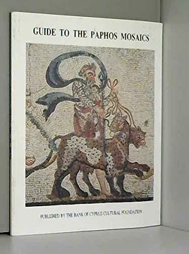 Guide to the Paphos Mosaics: Daszewski, Wiktor Andrzej & Michaelides, Demetres