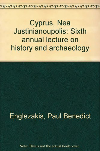 Cyprus, Nea Justinianoupolis: Sixth annual lecture on history and archaeology: Paul Benedict ...