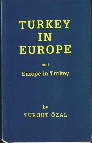 Turkey in Europe and Europe in Turkey: Turgut Ozal
