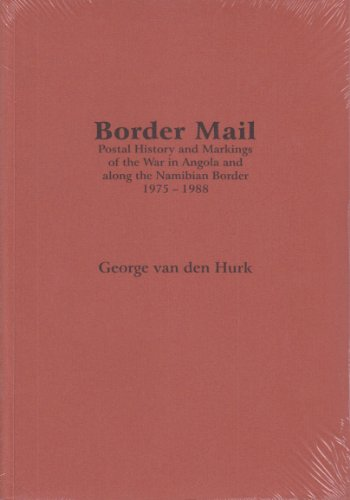 9789963579853: Border Mail: Postal History and Markings of the War in Angola and Along the Namibian Border 1975-1988