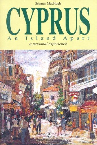 Cyprus, An Island Apart A Personal Experience: MacHugh, Seamus