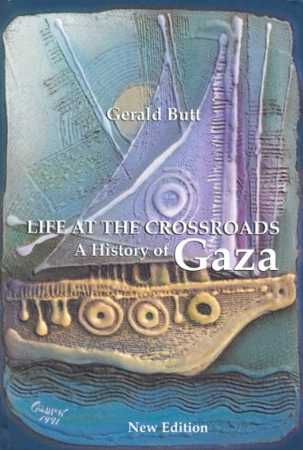 Life at the Crossroads History of Gaza: Gerald Butt
