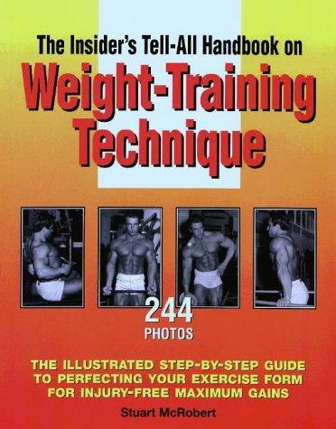 9789963616046: An Insider's Tell-All Handbook on Weight-training Technique