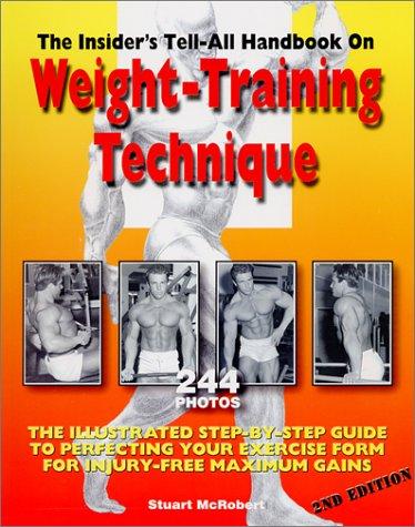9789963616091: The Insider's Tell-All Handbook on Weight-Training Technique