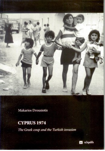 Cyprus 1974 the Greek Coup and the: Drousiotis, Makarios