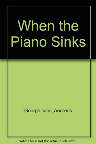 When the Piano Sinks: Georgallides, Andreas