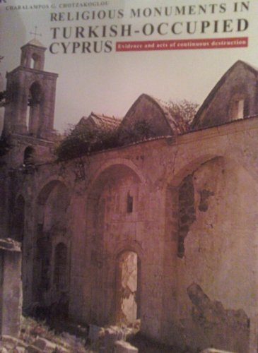 Religious Monuments in Turkish-Occupied Cyprus: Charalampos G. Chotzakoglou