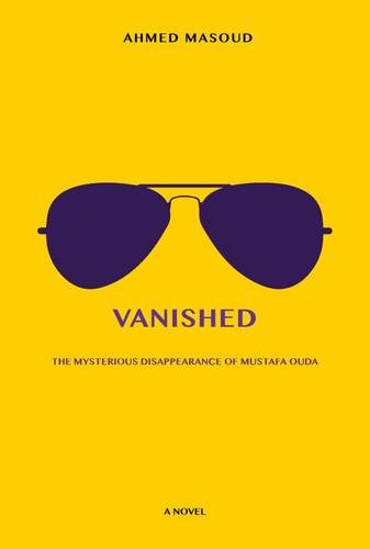 9789963715138: Vanished: The Mysterious Disappearance of Mustafa Ouda
