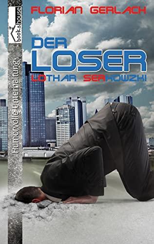 Der Loser - Florian Gerlach