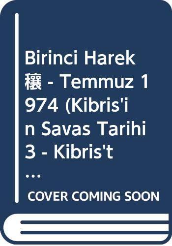 Birinci Harekât - Temmuz 1974 (Kibris'in Savas: Sadrazam, Halil