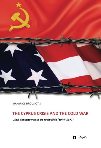 The Cyprus Crisis and Cold War: USSR: Mr. Makarios Drousiotis