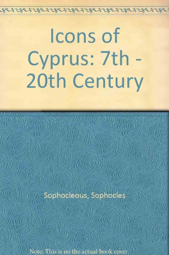 9789963782116: ICONS OF CYPRUS 7th-20th century