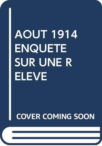 9789963822201: AOUT 1914 ENQUETE SUR UNE RELEVE