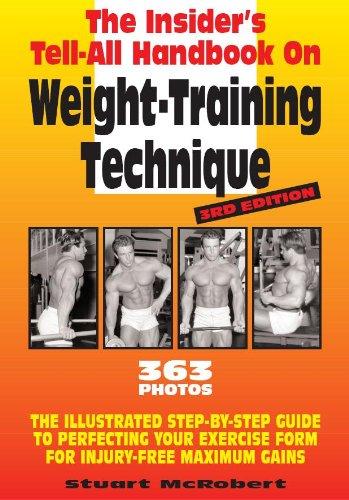 Insider's Tell-All Handbook on Weight-Training Technique: McRobert, Stuart
