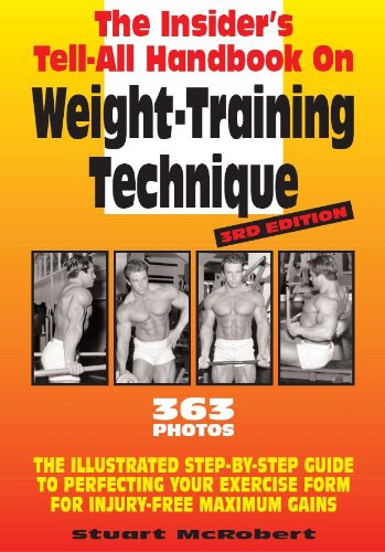 9789963916320: Insider's Tell-All Handbook on Weight-Training Technique: The Illustrated Step-By-Step Guide to Perfecting Your Exercise Form for Injury-Free Maximum Gains