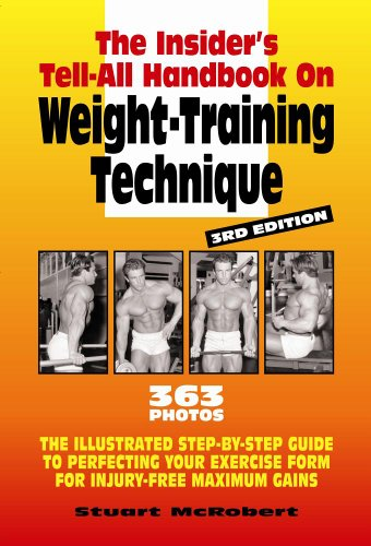 The Insider's Tell-All On Weight-Training Technique, Revised 3rd Edition (9963916392) by Stuart McRobert