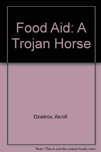 9789964301446: Food Aid: A Trojan Horse