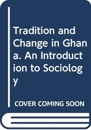 9789964302931: Tradition and Change in Ghana. An Introduction to Sociology