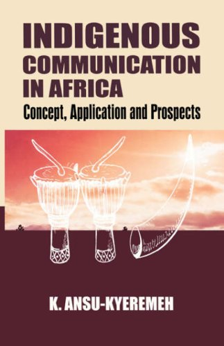 9789964303068: Indigenous Communication in Africa. Concept, Application and Prospects: Concepts, Application and Prospects