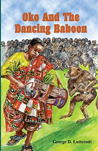 Oko and the Dancing Baboon: Lutterodt, George