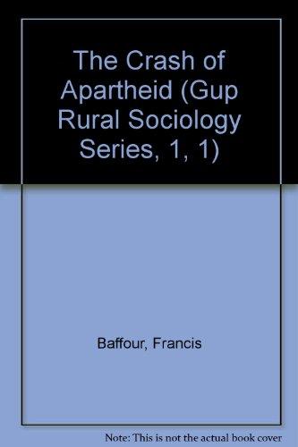 9789964701505: The Crash of Apartheid (Gup Rural Sociology Series, 1, 1)