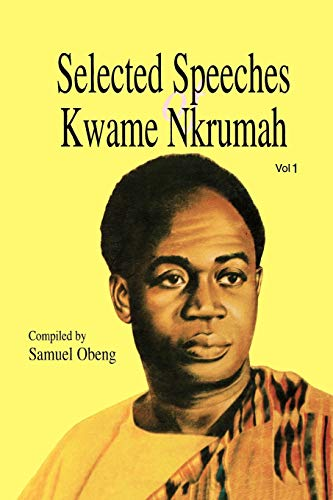 Selected Speeches of Kwame Nkrumah, Volume 1