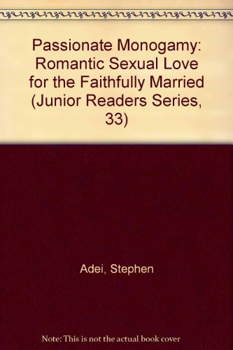 9789964879006: Passionate Monogamy: Romantic Sexual Love for the Faithfully Married (Junior Readers Series, 33)