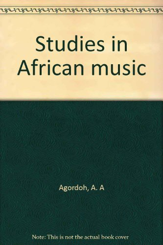 Studies in African Music, Revised Edition: A. A Agordoh