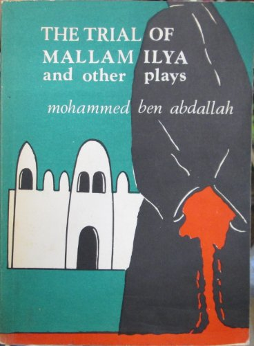 Trial of Mallam Ilya and Other Plays: Abdallah, Mohammed Ben
