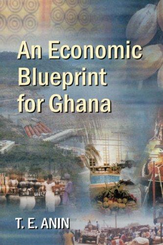 An Economic Blueprint for Ghana: Anin, T.E.
