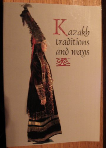 9789965441653: Kazakh Traditions and Ways