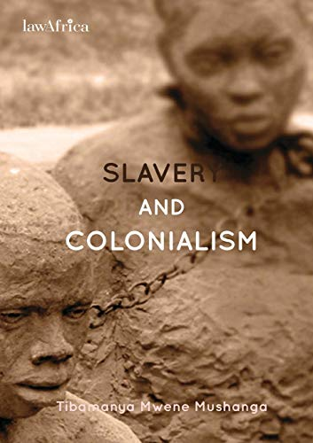 9789966031099: Slavery and Colonialism. Man's Inhumanity to Man for which Africans must Demand Reparations