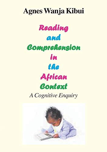 Reading and Comprehension in the African Context.: Agnes Wanja Kibui