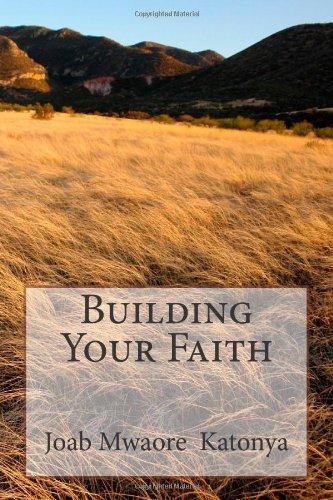 Building Your Faith: Joab Mwaore Katonya