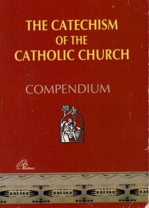 Compendium of the Catechism of the Catholic Church: Catholic Church: Libreria Editrice Vaticana