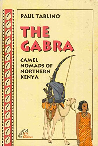 Gabra: Camel Nomads of Northern Kenya (African church. 1, Inculturation): Tablino, Paul