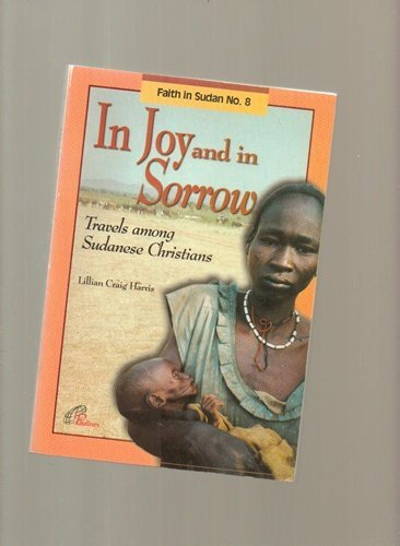 In joy and in sorrow: Travels among Sudanese Christians (Faith in Sudan) (9966214844) by Harris, Lillian Craig