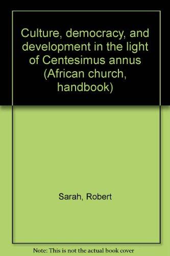 9789966214904: Culture, democracy, and development in the light of Centesimus annus (African church, handbook)