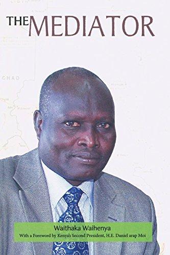 9789966254801: The Mediator. Gen. Lazaro Sumbeiywo and the Southern Sudan Peace Process: General Lazaro Sumbeiywo and the Southern Sudan Peace Process